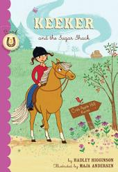 Keeker and the Sugar Shack: Book 3 in the Sneaky Pony Series