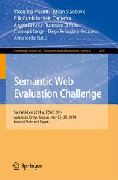 Semantic Web Evaluation Challenge: SemWebEval 2014 at ESWC 2014, Anissaras, Crete, Greece, May 25-29, 2014, Revised Selected Papers