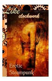 Like Clockwork: Steampunk Erotica