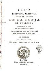 Carta histórico-artística sobre el edificio de la Lonja de Mallorca: que escribió en 1807 á un amigo profesor de Bellas Artes