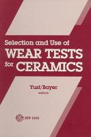 Selection and Use of Wear Tests for Ceramics PDF