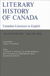 Literary History of Canada: Canadian Literature in English (Second Edition), Volume 2