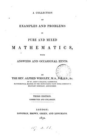 A collection of examples in pure and mixed mathematics  with hints and answers  by A  Wrigley and W H  Johnstone  By A  Wrigley PDF