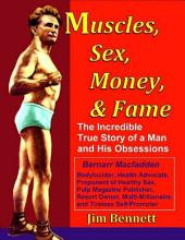 Muscles, Sex, Money, & Fame