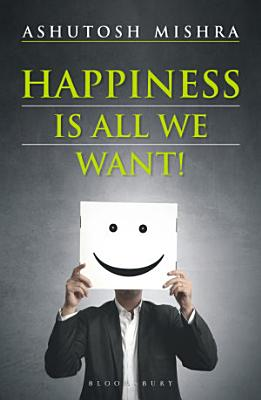 Happiness Is All We Want PDF