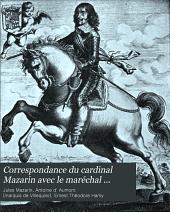 Correspondance du cardinal Mazarin avec le maréchal d'Aumont: suivie d'un choix de lettres écrites à ce personnage par le roi, la reine régente, Gaston d'Orléans, Cromwell, Le Tellier et Louvois