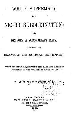 White Supremacy and Negro Subordination
