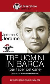 Tre uomini in barca (per tacer del cane) (Audio-eBook)