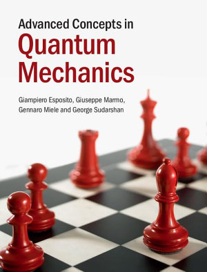 Advanced Concepts in Quantum Mechanics PDF