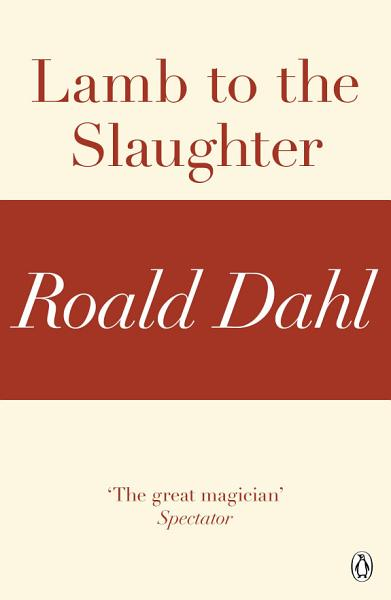 Download Lamb to the Slaughter  A Roald Dahl Short Story  Book
