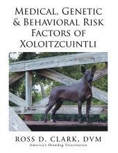 Medical, Genetic & Behavioral Risk Factors of Xoloitzcuintli