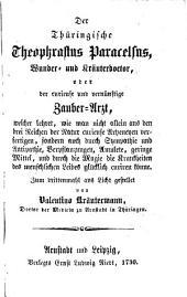 Der Thüringische Theophrastus Paracelsus ... oder der curieuse und vernünftige Zauberarzt