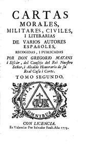 Cartas morales, militares, civiles i literarias de varios autores Espanoles: Volume 2