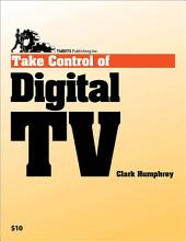 Take Control of Digital TV: Edition 2