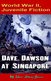 Dave Dawson at Singapore: World War II, Adventure