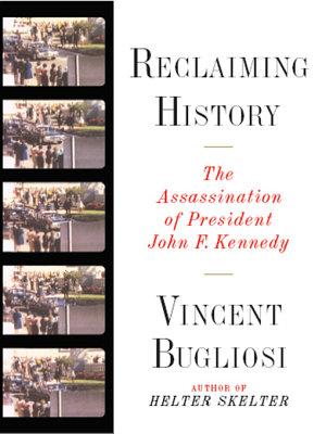 Reclaiming History  The Assassination of President John F  Kennedy