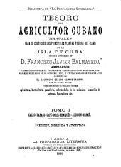 Tesoro del agricultor cubano: manuales para el cultivo de las principales plantas propias del clima de la isla de Cuba ...
