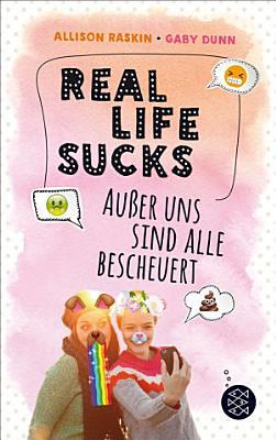 Real Life Sucks  Au  er uns sind alle bescheuert PDF