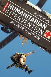 Humanitarian Intervention: An Introduction, Edition 2