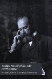 Essays, Philosophical and Psychological: In Honor of William James, Professor in Harvard University