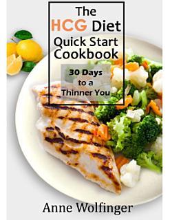 The HCG Diet Quick Start Cookbook Book