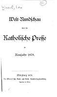 Welt Rundschau   ber die katholische Presse zu Neujahr 1878 PDF