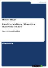 K  nstliche Intelligenz  KI  gest  tzte Prozedurale Synthese PDF