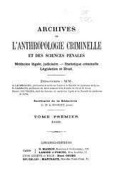 Archives d'anthropologie criminelle et des sciences pénales: Volume1
