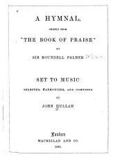 "A Hymnal: Chiefly from ""The Book of Praise"" by Sir Roundell Palmer"