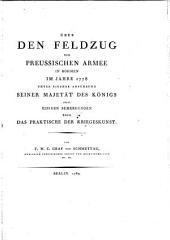 Über den Feldzug der preussischen Armee in Böhmen im Jahre 1778 unter eigener Anführung Seiner Majestät des Königs nebst einigen Bemerkungen über das Praktische der Kriegskunst: Band 1