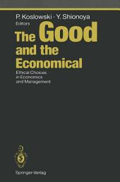The Good and the Economical: Ethical Choices in Economics and Management