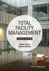 Total Facility Management: Edition 4