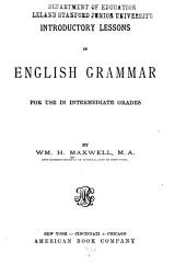 Introductory Lessons in English Grammar: For Use in Intermediate Grades