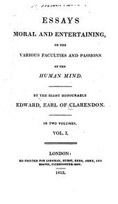 Essays Moral and Entertaining: On the Various Faculties and Passions of the Human Mind, Volume 1