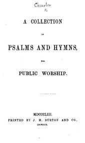 A Collection of Psalms and Hymns for Public Worship. [Compiled by Thomas Townson Churton.]