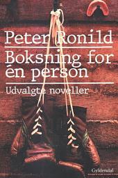 Boksning for én person: Udvalgte noveller