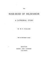The Rose-bush of Hildesheim: A Cathedral Story
