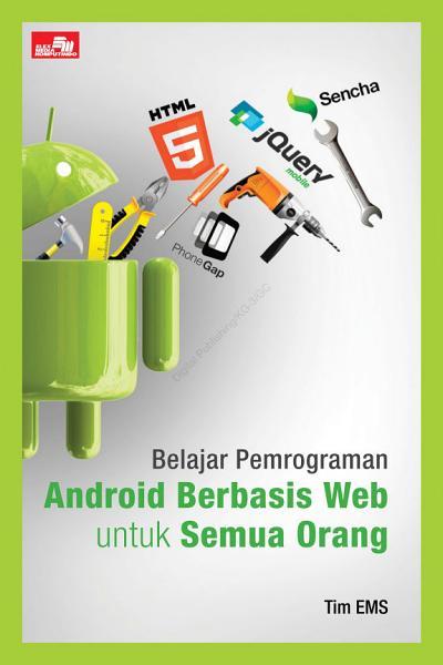 Belajar Pemrograman Android Berbasis Web untuk Semua Orang