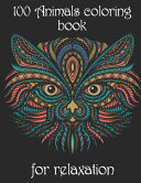 100 Animals Coloring Book for Relaxation