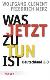 Was jetzt zu tun ist: Deutschland 2.0