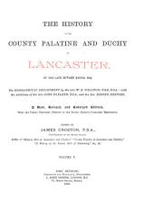 The History of the County Palatine and Duchy of Lancaster: Volume 5