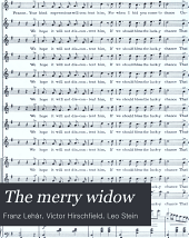 The merry widow: new musical play adapted from the German of Victor Leon and Leo Stein