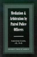 Mediation & Arbitration by Patrol Police Officers