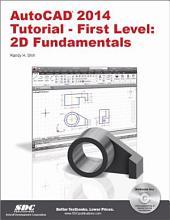 AutoCAD 2014 Tutorial - First Level: 2D Fundamentals
