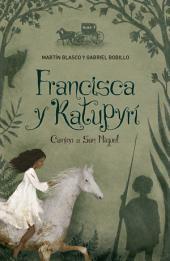 Francisca y Katupyrí: Camino a San Miguel