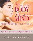 Beautiful Body Beautiful Mind