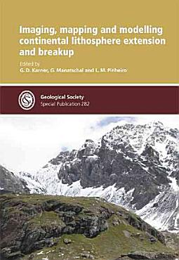 Imaging  Mapping and Modelling Continental Lithosphere Extension and Breakup PDF