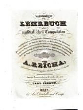 Vollständiges Lehrbuch der musikalischen Composition oder ausführliche und erschöpfende Abhandlung über die Harmonie ... im Kirchenstyl: Volume1