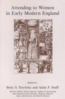 Attending to Women in Early Modern England PDF