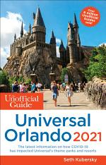 The Unofficial Guide to Universal Orlando 2021